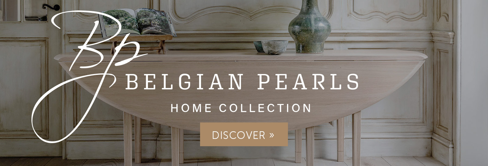Discover Belgian Pearls Home Collection